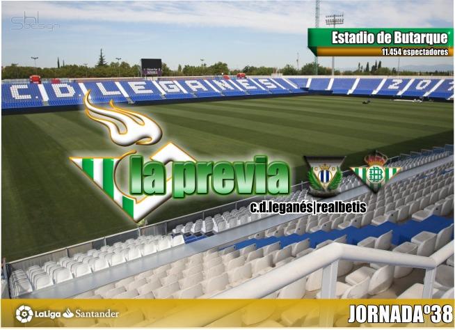 Previa  C.D. Leganés-Real Betis Balompié: Un último esfuerzo para un broche de oro