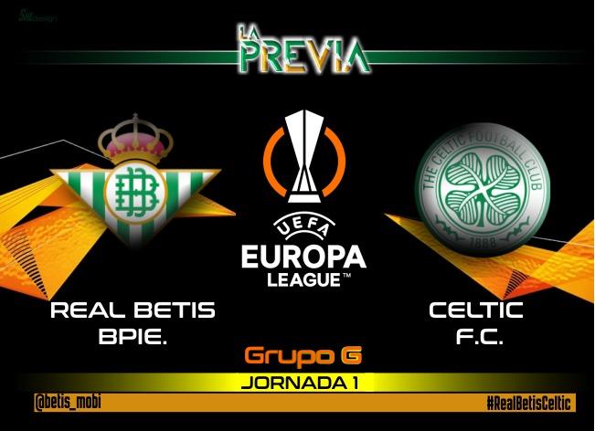Análisis+Previa | Real Betis Balompié – Celtic de Glasgow: Empezar la andadura europea con buen pie